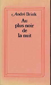 Au plus noir de la nuit, André Brink | 1976
