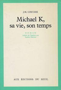 Michael K, sa vie son temps, J.M Coetzee | 1985